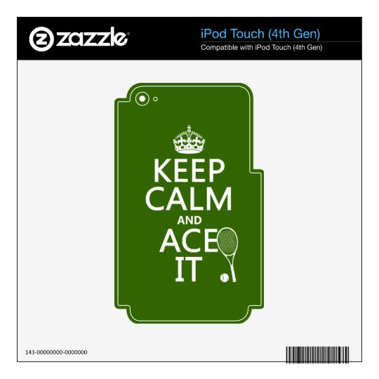 Keep Calm and Ace It (tennis) (in any color) iPod Touch 4G Decals