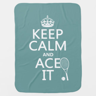Keep Calm and Ace It (tennis) (in any color) Receiving Blanket