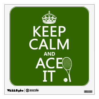 Keep Calm and Ace It (tennis) (in any color) Wall Sticker