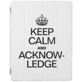 KEEP CALM AND ACKNOWLEDGE iPad COVER