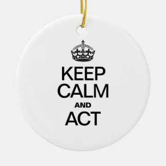 KEEP CALM AND ACT Double-Sided CERAMIC ROUND CHRISTMAS ORNAMENT