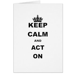 KEEP CALM AND ACT ON.png Cards