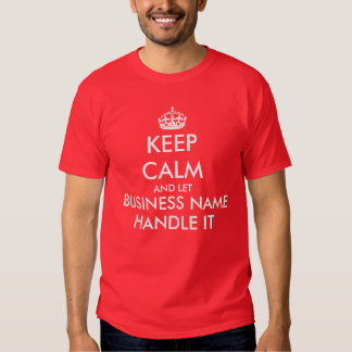 Keep Calm And Add Your Own Business Personalized T-shirts