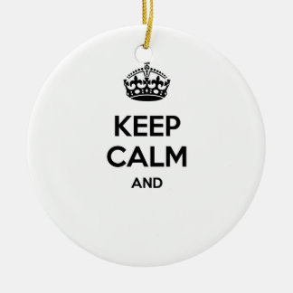 Keep calm and ... add your own text here! Double-Sided ceramic round christmas ornament