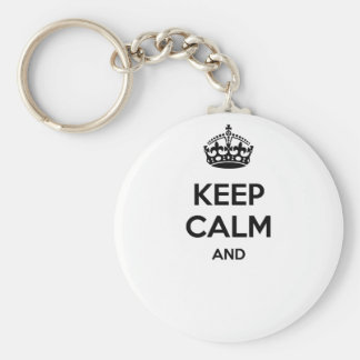 Keep calm and ... add your own text here! keychain