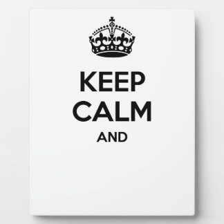 Keep calm and ... add your own text here! photo plaque