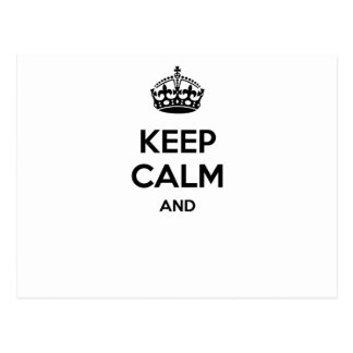 Keep calm and ... add your own text here! postcard