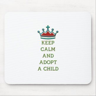 Keep Calm and Adopt a Child Mouse Pad