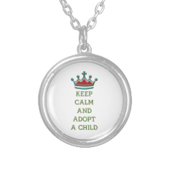 Keep Calm and Adopt a Child Necklaces
