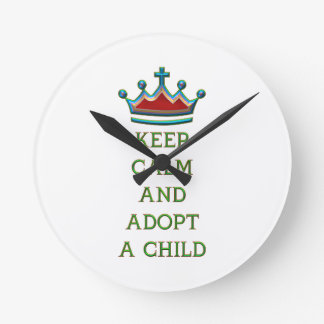 Keep Calm and Adopt a Child Round Clock