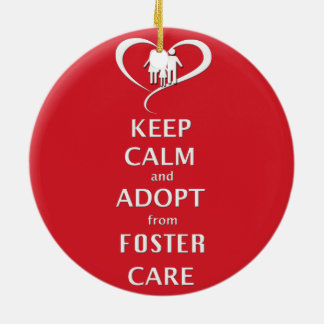 Keep Calm and Adopt from Foster Care Ceramic Ornament