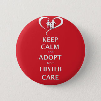 Keep Calm and Adopt from Foster Care Pinback Button