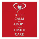 Keep Calm and Adopt from Foster Care Posters