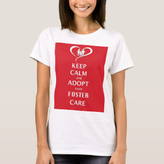 Keep Calm and Adopt from Foster Care T-Shirt