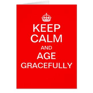 KEEP CALM AND AGE GRACEFULLY birthday card