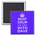 Keep Calm And Agree With Dave ~ U.K Politics 2 Inch Square Magnet