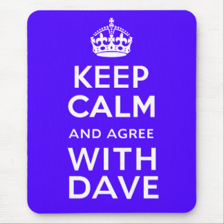 Keep Calm And Agree With Dave ~ U.K Politics Mouse Pad
