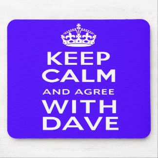 Keep Calm And Agree With Dave ~ U.K Politics Mousemats
