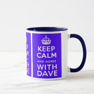 Keep Calm And Agree With Dave ~ U.K Politics Mug