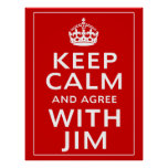Keep Calm And Agree With Jim Print