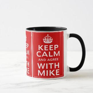 Keep Calm And Agree With Mike Mug