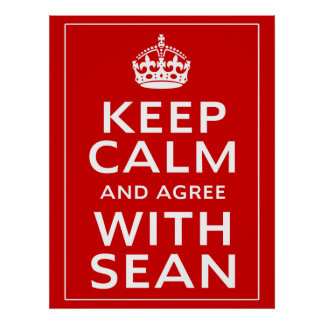 Keep Calm And Agree With Sean Poster