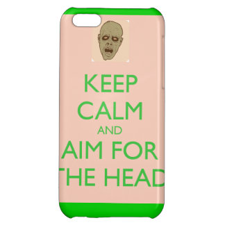 Keep Calm and Aim for the Head Case For iPhone 5C