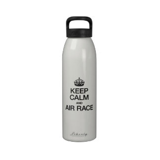 KEEP CALM AND AIR RACE DRINKING BOTTLES