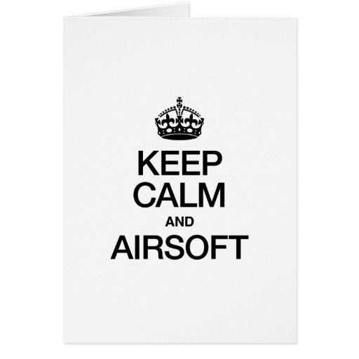 KEEP CALM AND AIRSOFT CARDS
