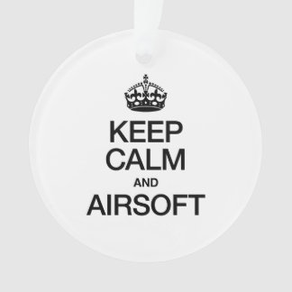 KEEP CALM AND AIRSOFT ORNAMENT