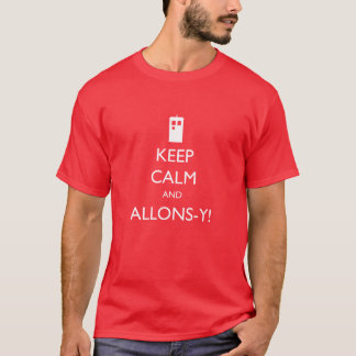Keep Calm and Allons-y! - Geek Biased T-Shirt