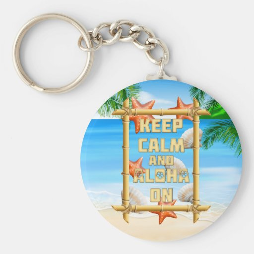 Keep Calm And Aloha On Keychains