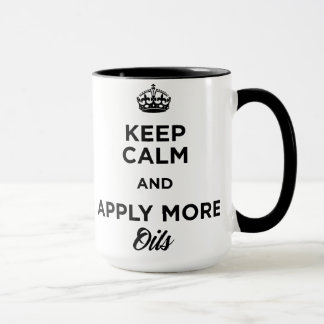 Keep Calm and Apply More Oils Mug