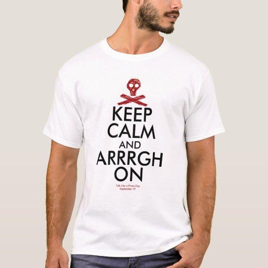 KEEP CALM and ARRRGH ON T-Shirt