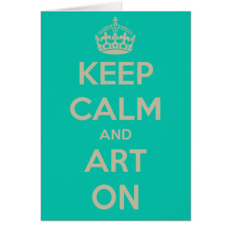 Keep Calm and Art On Card