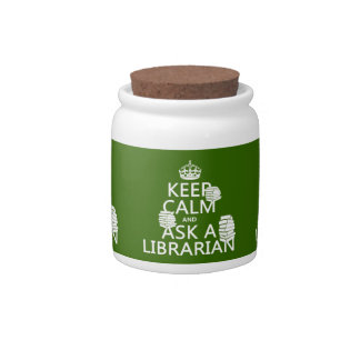 Keep Calm and Ask A Librarian (any color) Candy Dish
