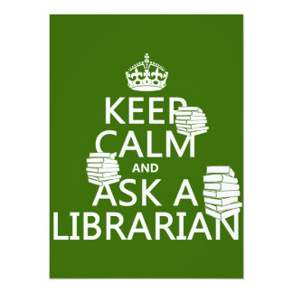 Keep Calm and Ask A Librarian (any color) Card