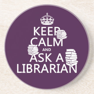 Keep Calm and Ask A Librarian (any color) Beverage Coasters