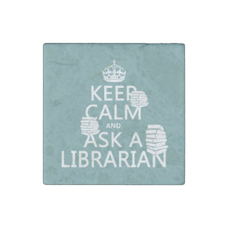 Keep Calm and Ask A Librarian (any color) Stone Magnet