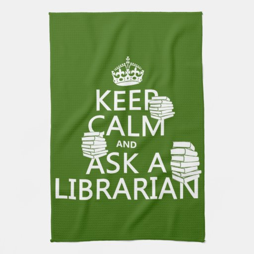 Keep Calm and Ask A Librarian (any color) Hand Towel