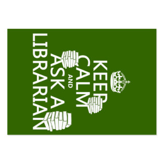 Keep Calm and Ask A Librarian (any color) Large Business Card