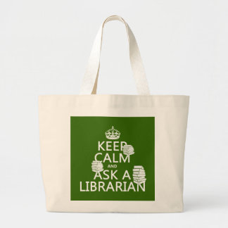 Keep Calm and Ask A Librarian (any color) Large Tote Bag