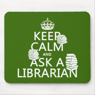 Keep Calm and Ask A Librarian (any color) Mouse Pad