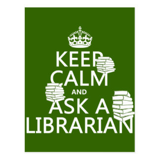 Keep Calm and Ask A Librarian (any color) Postcards