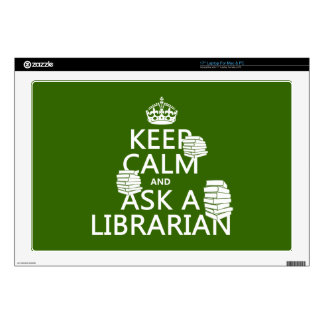 """Keep Calm and Ask A Librarian any color Skin For 17"""" Laptop"""