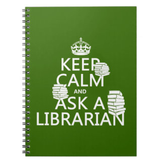 Keep Calm and Ask A Librarian (any color) Spiral Notebook