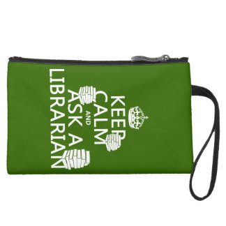 Keep Calm and Ask A Librarian (any color) Suede Wristlet