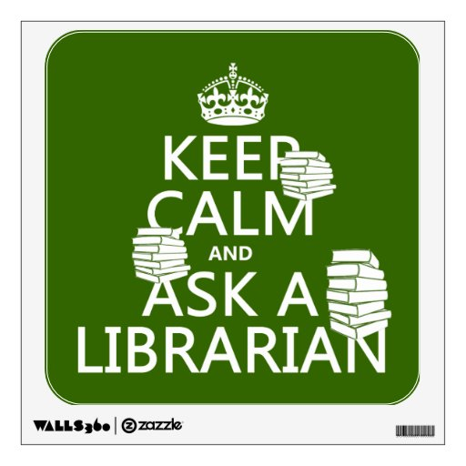 Keep Calm and Ask A Librarian (any color) Room Graphic