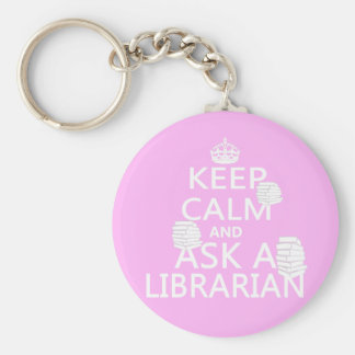 Keep Calm and Ask A Librarian Basic Round Button Keychain