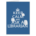 Keep Calm and Ask A Librarian Card